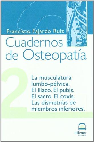 La musculatura lumbo-pélvica : el ilíaco, el pubis, el sacro, el coxis, las dismetrías de los miembros inferiores