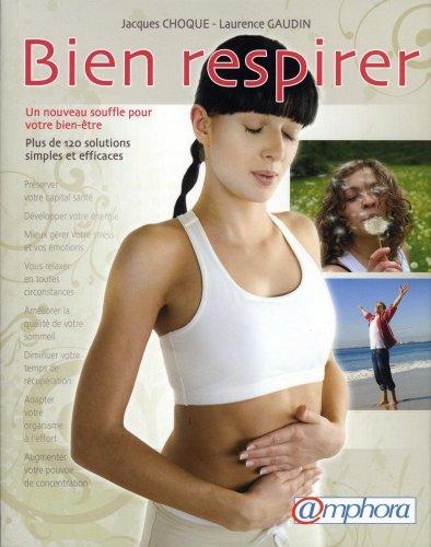 Bien respirer : Un nouveau souffle pour votre bien-être par Jacques Choque, Laurence Gaudin