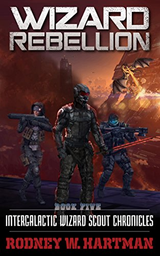 wizard-rebellion-intergalactic-wizard-scout-chronicles-book-5-english-edition