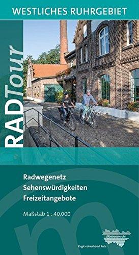 Radtour Westliches Ruhrgebiet: Radwegenetz, Sehenswürdigkeiten, Freizeitangebote (Radtour Ruhr - Radwanderkarten)