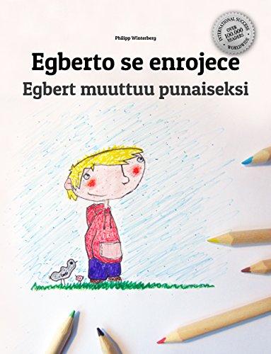 Egberto se enrojece/Egbert muuttuu punaiseksi: Libro infantil ilustrado español-finés (Edición bilingüe) por Philipp Winterberg