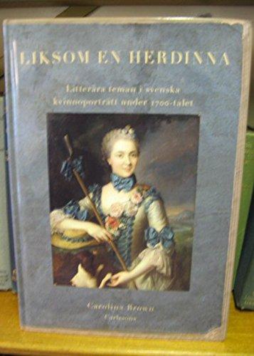 Liksom en herdinna : litterära teman i svenska kvinnoporträtt under 1700-tal por Carolina Brown