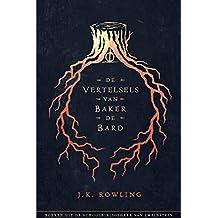 De Vertelsels van Baker de Bard (Uit de schoolbibliotheek van Zweinstein Book 3)