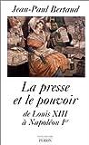 Presse & le pouvoir de louis.. by JEAN-PAUL BERTAUD (June 06,2000)
