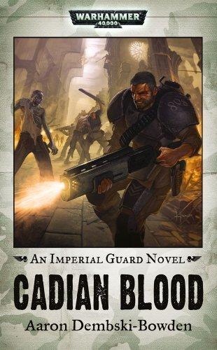 Cadian Blood (Warhammer 40,000 Novels: Imperial Guard) by Dembski-Bowden, Aaron (2009) Mass Market Paperback par Aaron Dembski-Bowden