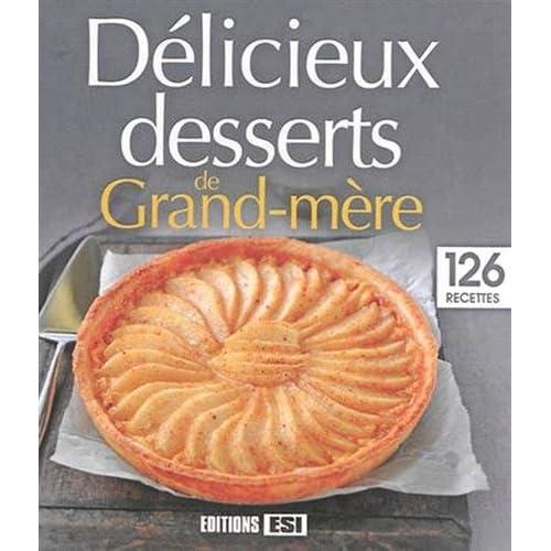 Délicieux desserts de grand-mère