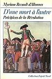 D'une mort à l'autre : Précipices de la Révolution
