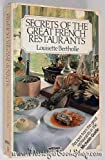 Secrets Of The Great French Restaurants: Nearly 400 Recipes From Famous Restaurants Starred In The Michelin