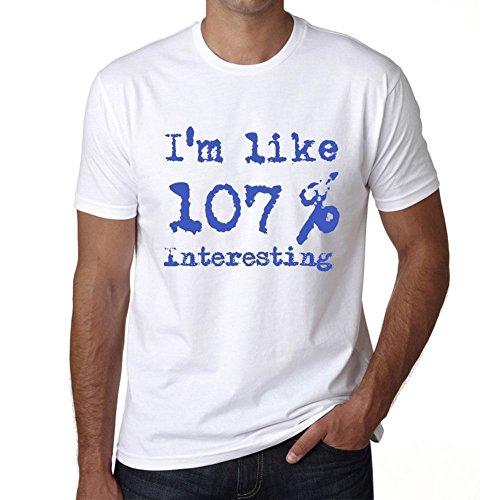 I'm Like 100% Interesting, ich bin wie 100% tshirt, lustig und stilvoll tshirt herren, slogan tshirt herren, geschenk tshirt Weiß