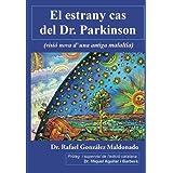 El estrany cas del Dr. Parkinson: (visió nova d'una antiga malaltia)