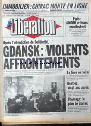 LIBERATION [No 437] du 13/10/1982 - IMMOBILIER - CHIRAC MONTE EN LIGNE - PARIS - 40000 ARTISANS MANIFESTENT - APRES L'INTERDICTION DE SOLIDARITE - GDANSK - VIOLENTS AFFRONTEMENTS - FOIRE DU LIVRE A FRANCFORT - BEATLES - 20 ANS APRES - CHOMAGE - LE PLAND LE GARREC.