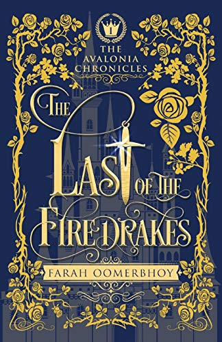 The Last of the Firedrakes (The Avalonia Chronicles, Band 1)