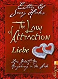The Law of Attraction - Liebe: Das Gesetz der Anziehung in der Liebe - Esther Hicks, Jerry Hicks