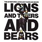 Lions Tigers Bears