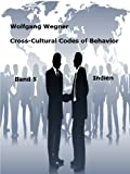 Cross-Cultural Codes of Behavior. Band 5: Indien