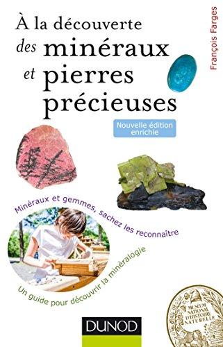 A la découverte des minéraux et pierres précieuses par François Farges