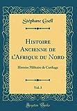 Histoire Ancienne de L'Afrique Du Nord, Vol. 3: Histoire Militaire de Carthage (Classic Reprint)