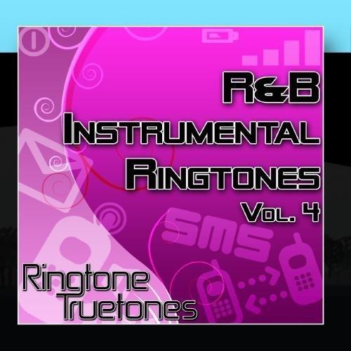 R&B Instrumental Ringtones Vol. 4 - The Greatest R&B Ringtone Hits by Ringtone Truetones (2011-11-16)