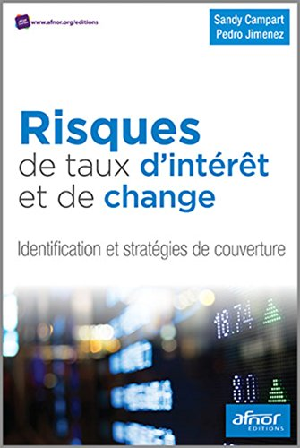 Risques de taux d'intérêt et de change: Identification et stratégies de couverture. par Pedro Jimenez, Sandy Campart