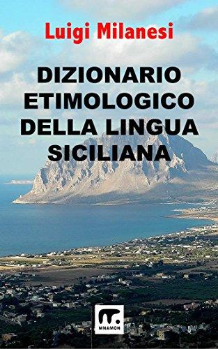 Dizionario Etimologico della Lingua Siciliana (Italian Edition)