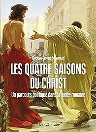 Les quatre saisons du Christ par Christian-Georges Schwentzel