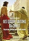 Les quatre saisons du Christ par Schwentzel