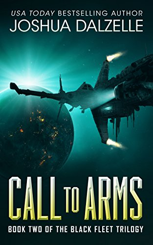 Call to Arms (Black Fleet Trilogy Book 2) by Joshua Dalzelle