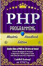 Php: A True Beginner's Guide! Problem Solving, Code, Data Science, Data Structures & Algorithms: Progr