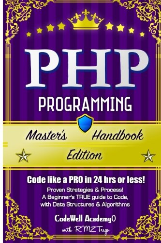 Php: A True Beginner's Guide! Problem Solving, Code, Data Science, Data Structures & Algorithms (Master's Handbook)