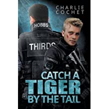 Catch a Tiger by the Tail by Charlie Cochet (2016-02-05)