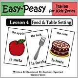 Italian Lesson 4: Food & Table Setting (Easy-Peasy Italian For Kids Series)