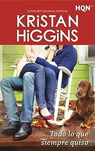 Todo lo que siempre quiso par Kristan Higgins