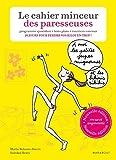 Le cahier minceur des paresseuses by Marie Belouze-Storm (2016-01-13)