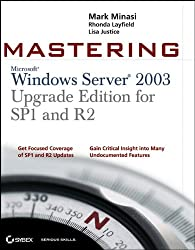 Mastering Windows Server 2003: Upgrade for SP1 and R2