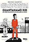 Guantanamo Kid: Die wahre Geschichte des Mohammed el Gharani -