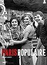 Visages, façons et coutumes du Paris populaire par Dubois