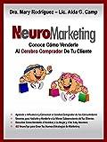NeuroMarketing: Como Venderle al Cerebro Comprador de Tus Clientes
