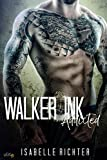 Walker Ink: Addicted (Walker Ink Reihe - Band 1)