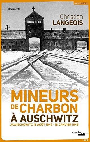 Mineurs de charbon  Auschwitz de Christian LANGEOIS (28 aot 2014) Broch
