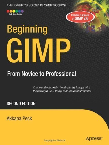 Beginning GIMP: From Novice to Professional by Peck, Akkana Published by Apress 2nd (second) edition (2008) Paperback