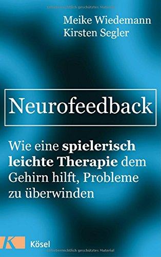 Neurofeedback: Wie eine spielerisch leichte Therapie dem Gehirn hilft, Probleme zu überwinden