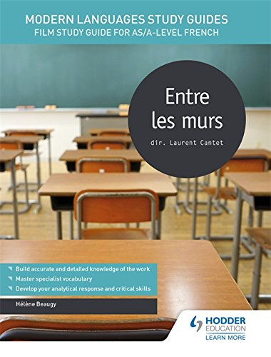 Modern Languages Study Guides: Entre les murs: Film Study Guide for AS/A-level French (Film and literature guides)