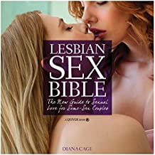 Lesbian Sex Bible: The New Guide to Sexual Love for Same-Sex Couples