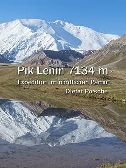 Pik Lenin: Expedition im nördlichen Pamir von [Porsche, Dieter]