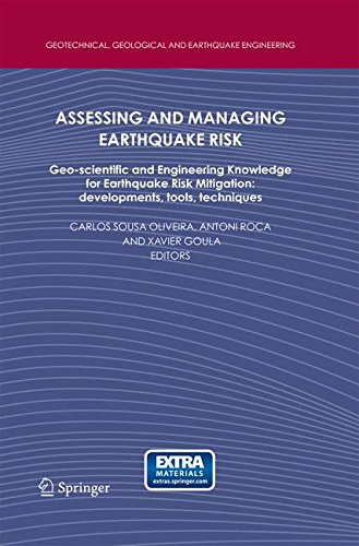 Assessing and Managing Earthquake Risk: Geo-scientific and Engineering Knowledge for Earthquake Risk Mitigation: developments, tools, techniques (Geotechnical, Geological and Earthquake Engineering)