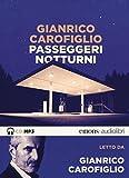 Scarica Libro Passeggeri notturni letto da Gianrico Carofiglio Audiolibro CD Audio formato MP3 (PDF,EPUB,MOBI) Online Italiano Gratis