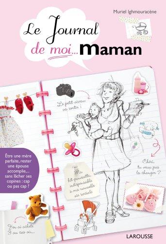 Le journal de moi...maman ! (Hors collection Sant - Bien tre)