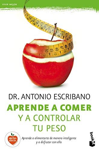 Aprende a comer y a controlar tu peso (Vivir Mejor)