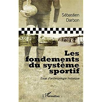 Les fondements du système sportif: Essai d'anthropologie historique