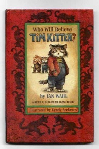 Who will believe Tim Kitten?